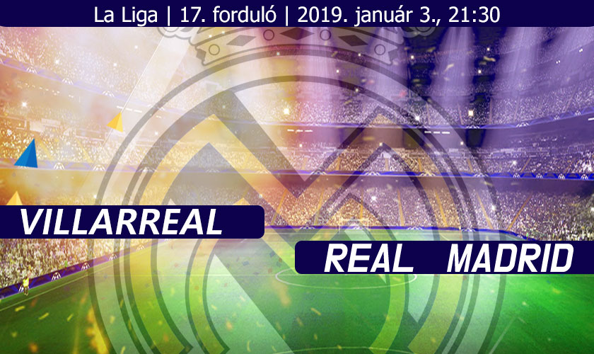 Villarreal - Real Madrid LaLiga Beharangozó