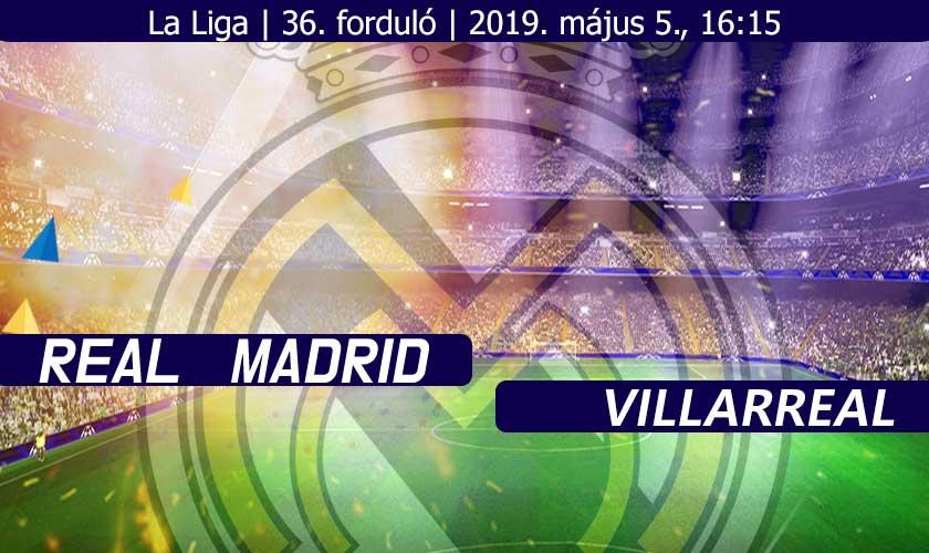 Folytatódik a hazai sorminta? Real Madrid – Villarreal beharangozó