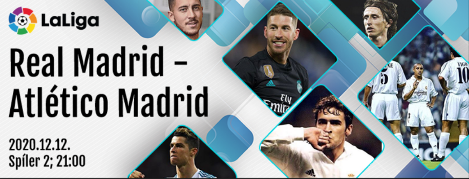 Real Madrid – Atletico Madrid (Beharangozó)