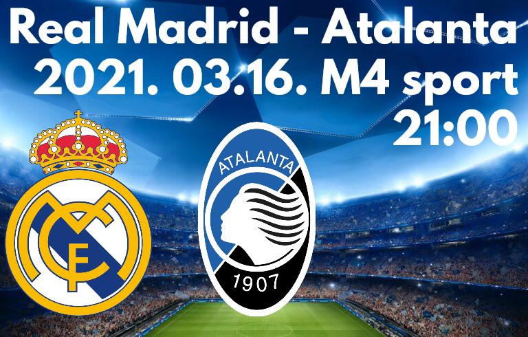 Irány a legjobb nyolc: Real Madrid – Atalanta (Beharangozó)