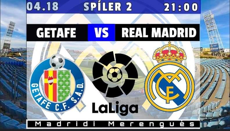 Most jön a neheze… (Getafe-Real Madrid)